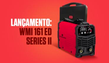 Lançamento: conheça a WMI 161 ED Series II