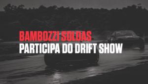 Bambozzi_Soldas_no_Drift_Show