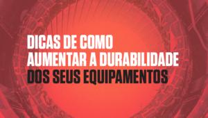 Como_aumentar_a_durabilidade_dos_seus_equipamentos