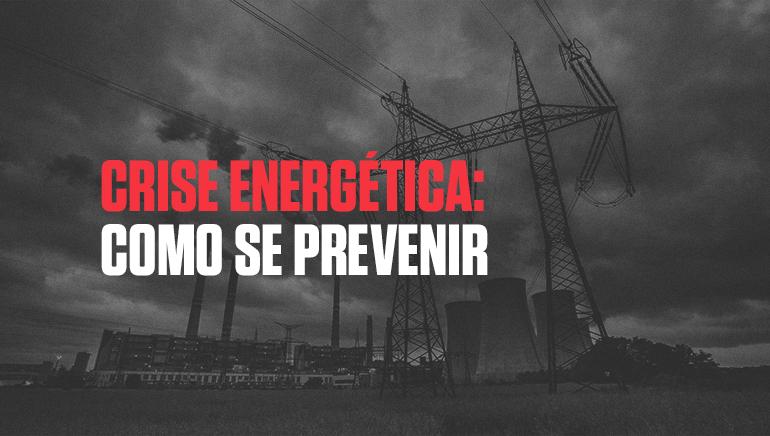Crise energética: como evitar
